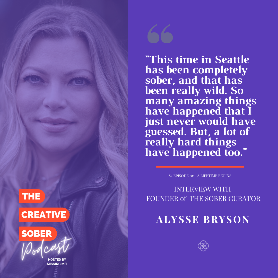 The Creative Sober Podcast with DJ Missing Mei: A Lifetime Begins – Interview with Alysse Bryson